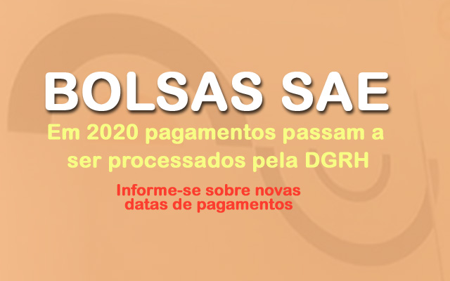 Pagamentos de Bolsas SAE passam a ser processadas pela DGRH