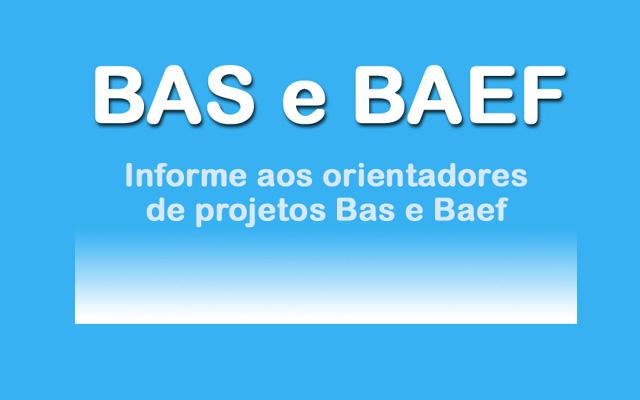 Informe aos orientadores de projetos BAS e BAEF